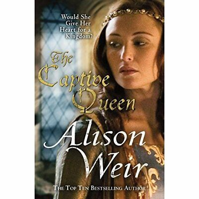 The Captive Queen - Paperback NEW Weir, Alison 2011-07-07