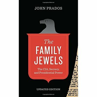 The Family Jewels: The CIA, Secrecy, and Presidential P - Paperback NEW John Pra