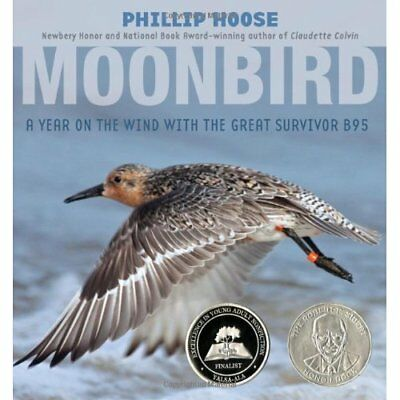 Moonbird: A Year on the Wind with the Great Survivor B9 - Hardcover NEW Phillip