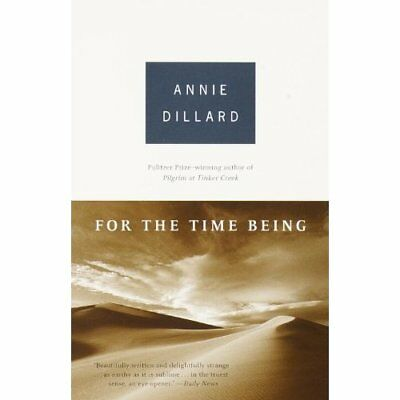 For the Time Being - Paperback NEW Dillard, Annie 2000-04-01
