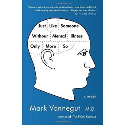 Just Like Someone Without Mental Illness Only More So:  - Paperback NEW Mark Von