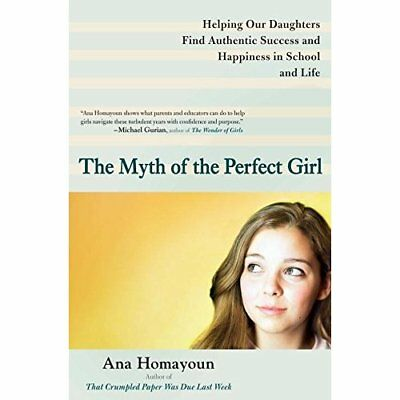 The Myth of the Perfect Girl: Helping Our Daughters Fin - Paperback NEW Homayoun