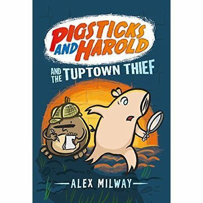 Pigsticks and Harold and the Tuptown Thief - Hardcover NEW Alex Milway(Aut 2015-