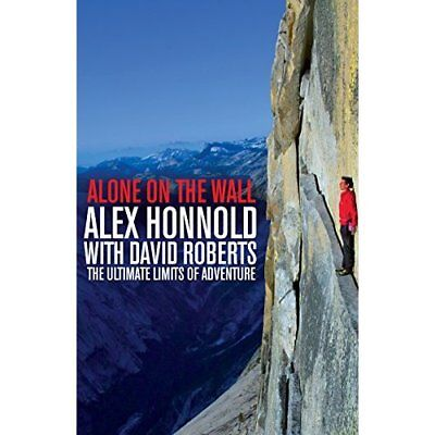 Alone on the Wall: Alex Honnold and the Ultimate Limits - Hardcover NEW Alex Hon
