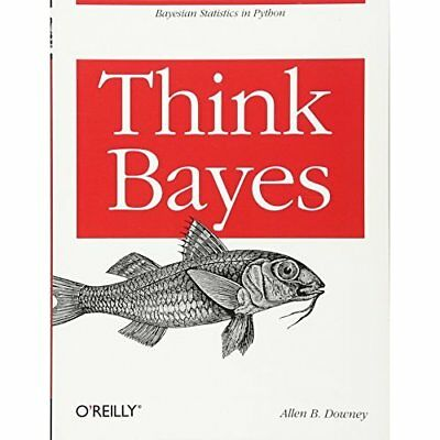 Think Bayes - Paperback NEW AllenB. Downey  2013-10-04
