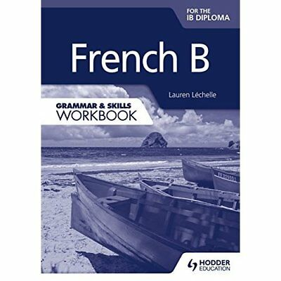 French B for the IB Diploma Grammar & Skills Workbook - Paperback NEW Lauren Lch