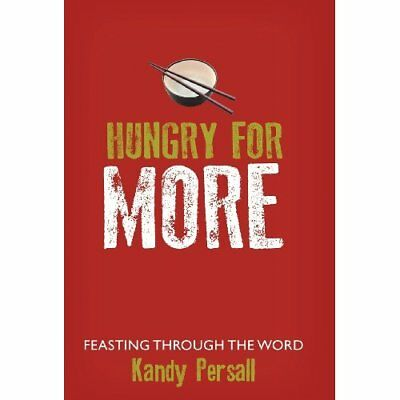 Hungry for More: Feasting Through the Word - Hardcover NEW Kandy Persall(A 2012-
