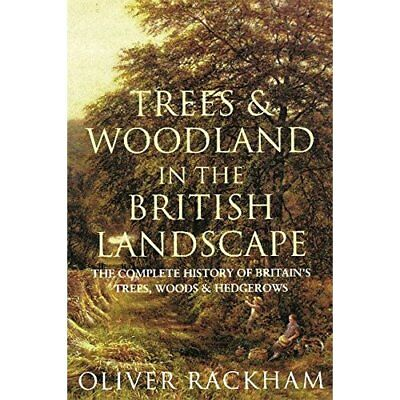Trees and Woodland in the British Landscape - Paperback NEW Rackham, Oliver 2001