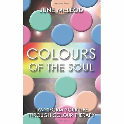 Colours of the Soul: Transform Your Life Through Colour - Paperback NEW McLeod,