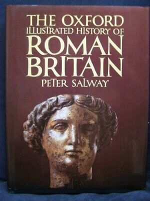 The Oxford Illustrated History of Roman Britain by Salway, Peter Hardback Book