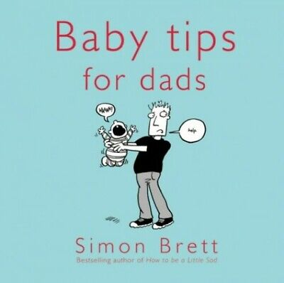 Baby Tips for Dads by Brett, Simon Hardback Book The Cheap Fast Free Post