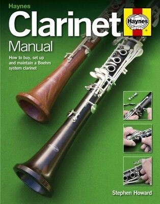 Clarinet Manual: How to Buy, Set Up and Maintain a Boehm system clarinet (Hardc.