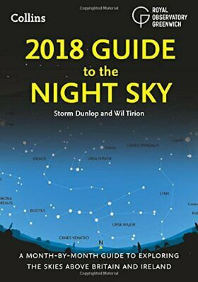 2018 Guide to the Night Sky: A month-by-month guide t... by Royal Observatory Gr