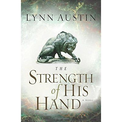 The Strength of His Hand (Chronicles of the King) - Paperback NEW Austin, Lynn 2
