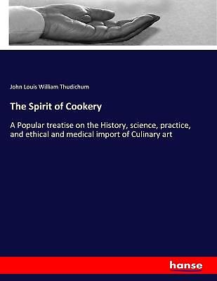 John Louis William Thudichum / The Spirit of Cookery9783744789486