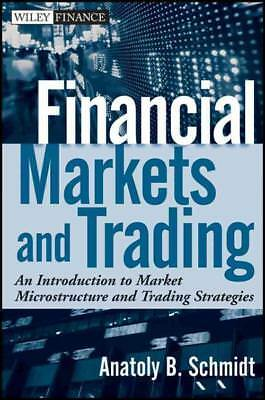 Financial Markets And Trading - Schmidt, Anatoly B. - New Hardcover Book