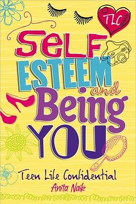 Self-Esteem and Being YOU (Teen Life Confidential) (Paperback), N. 9780750272162