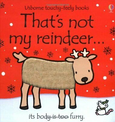 That's Not My Reindeer... It's Body Is Too Furry by Watt, Fiona Board book Book