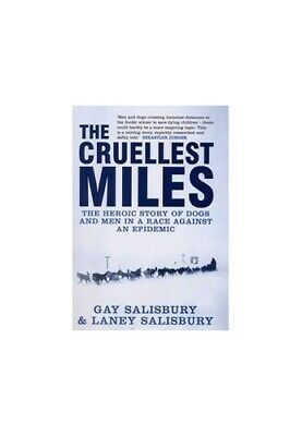 The Cruellest Miles: The Heroic Story of Dogs an... by Salisbury, Laney Hardback