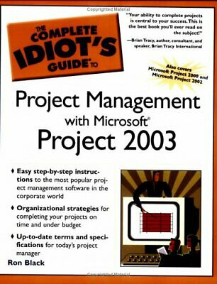 The Complete Idiot's Guide to Project Management with Microsoft ... by Ron Black
