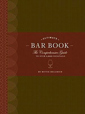 The Ultimate Bar Book: The Comprehensive Guide ... by Mittie Hellmich 0811843513