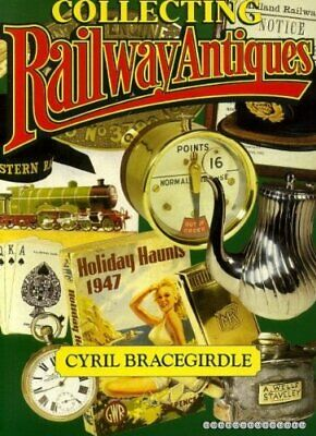 Collecting Railway Antiques by Bracegirdle, Cyril 0850599261 The Fast Free