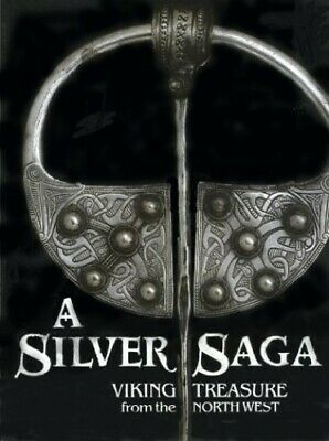 A Silver Saga: Viking Treasure from the North... by Philpott, Fiona A. Paperback