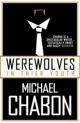 Werewolves in Their Youth (Paperback), Chabon, Michael, 9781857029857