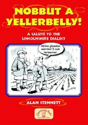 Nobbut a Yellerbelly! (Local Dialect) (Paperback), Stennent, Alan, 9781846740053