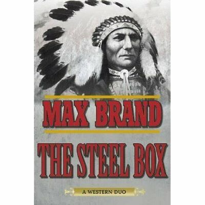 The Steel Box: A Western Duo - Paperback NEW Max Brand (Auth 2015-05-21