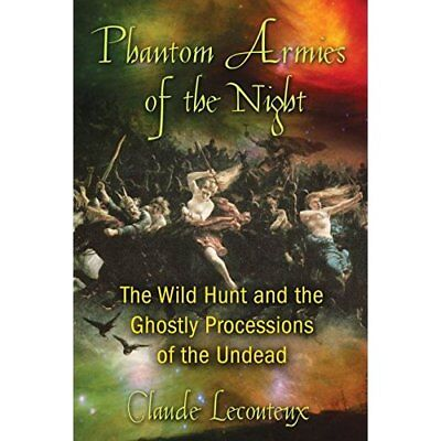 Phantom Armies of the Night: The Wild Hunt and the Ghos - Paperback NEW Lecouteu