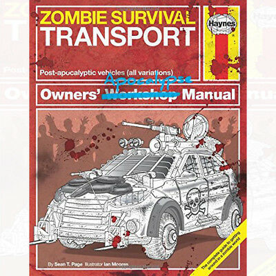 Zombie Survival Transport Manual Post-apocalyptic vehicles By Sean T Page NEW