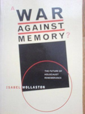 A War Against Memory: Future of Holocaust Reme... by Wollaston, Isabel Paperback