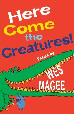 Here Come the Creatures! (Paperback), Magee, Wes, 9781847803672