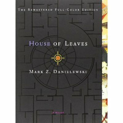 House of Leaves: The Remastered Full-Color Edition Mark Z. Danielewski