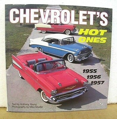 Chevrolet's Hot Ones 1955 ~ 1956 ~ 1957 by Anthony Young 1995 HB/DJ