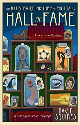 The Illustrated History of Football: Hall of Fame: 2 by Squires, David Book The