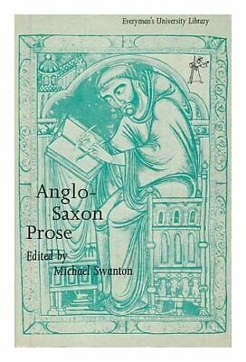 Anglo-Saxon Prose (Everyman's University Library) by Swanton, Michael Paperback