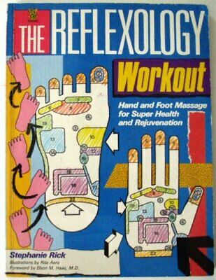 The Reflexology Workout: Hand and Foot Massage f... by Rick, Stephanie Paperback