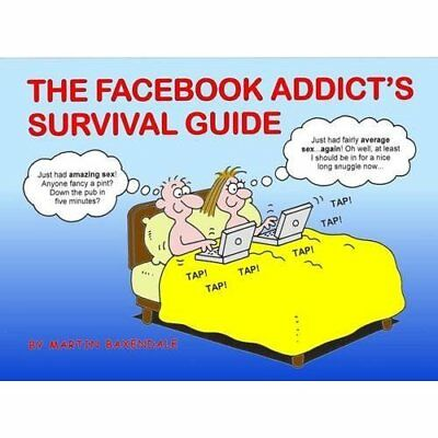 The Facebook Addict's Survival Guide - Paperback NEW Baxendale, Mart 2011-01-31