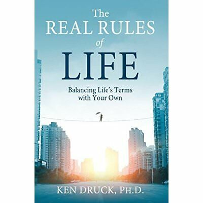 The Real Rules of Life - Paperback NEW Druck, Ken, Ph. 2013-05-15