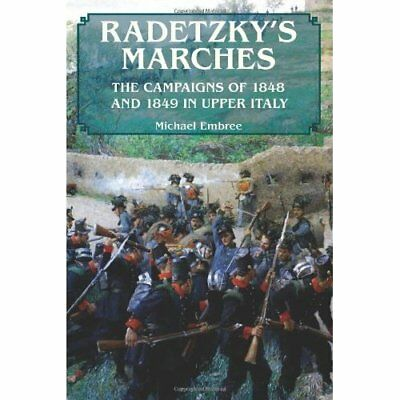 Radetzky's Marches. The Campaigns of 1848 and 1849 in U - Paperback NEW Michael