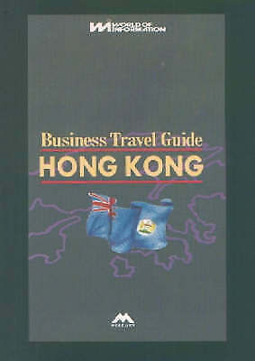 Business Travel Guide to Hong Kong by World of Information