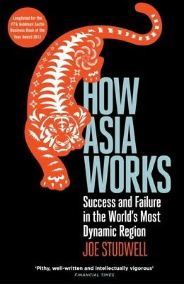 How Asia Works: Success and Failure in the World's Most Dynamic R...