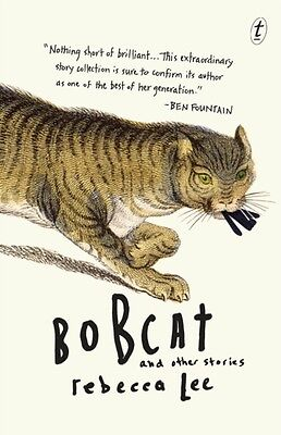 Bobcat & Other Stories (Paperback), Rebecca Lee, 9781922182319