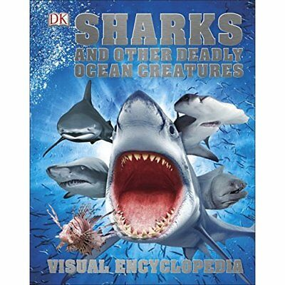 Sharks and Other Deadly Ocean Creatures (Visual Encyclo - Hardcover NEW DK (Auth