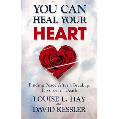 You Can Heal Your Heart - Paperback NEW Louise L. Hay(A 2014-01-29