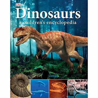 Dinosaurs a children's Encyclopedia - Hardcover NEW DK 2011-07-01
