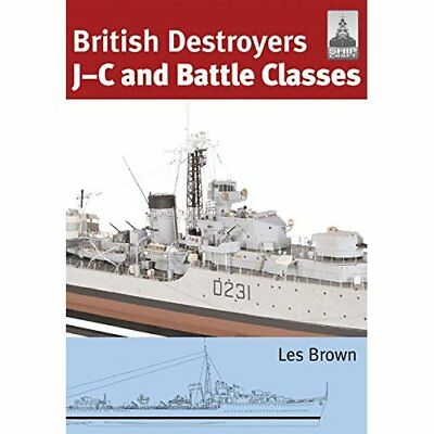 ShipCraft 21: British Destroyers: J-C and Battle Classe - Paperback NEW Les Brow