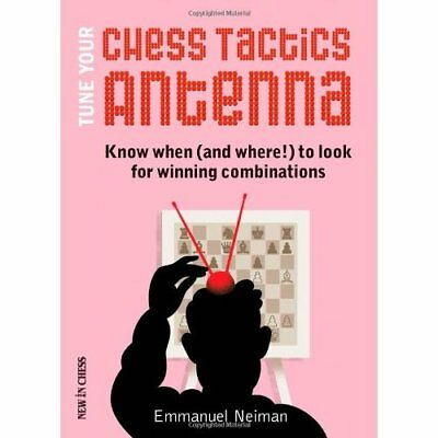 Tune Your Chess Tactics Antenna: Know When (and where!) - Paperback NEW Emmanuel